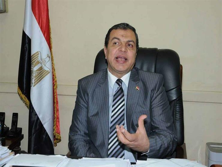 وزير القوي العاملة وقرار رفع الإيقاف عن شركة إلحاق عمالة بالخارج